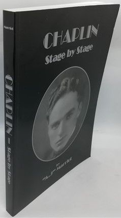 AJ Marriot CHAPLIN STAGE BY STAGE First Edition Signed