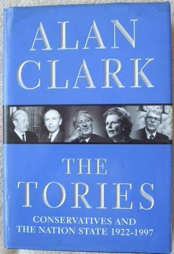 Alan Clark THE TORIES First Edition Signed