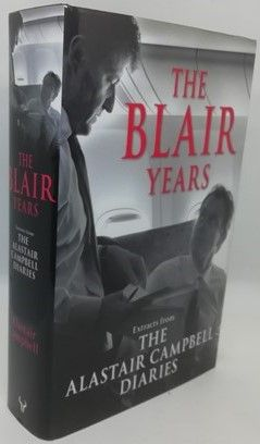 Alastair Campbell THE BLAIR YEARS First Edition Signed