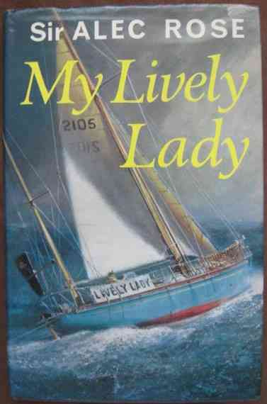 Alec Rose MY LIVELY LADY Signed Hardback