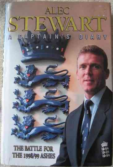Alec Stewart A CAPTAIN'S DIARY First Edition Triple Signed