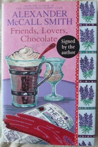 Alexander McCall Smith FRIENDS LOVERS CHOCOLATE Signed Hardback