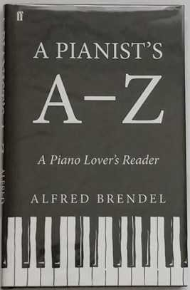 Alfred Brendel A PIANIST'S A - Z First Edition Double Signed
