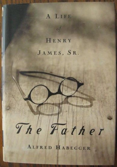 Alfred Habegger THE FATHER First Edition Signed