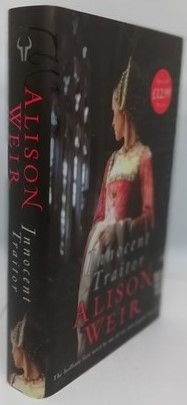 Alison Weir INNOCENT TRAITOR First Edition Signed