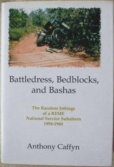 Anthony Caffyn BATTLEDRESS BEDBLOCKS AND BASHAS First Edition Signed