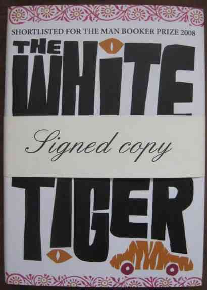 Aravind Adiga THE WHITE TIGER Signed Hardback