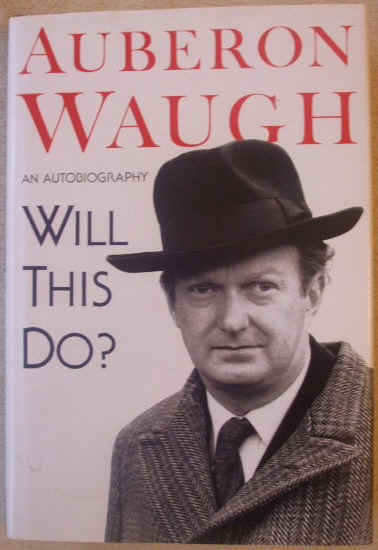 Auberon Waugh WILL THIS DO? First Edition Signed Autobiography