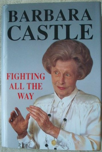 Barbara Castle FIGHTING ALL THE WAY First Edition Signed