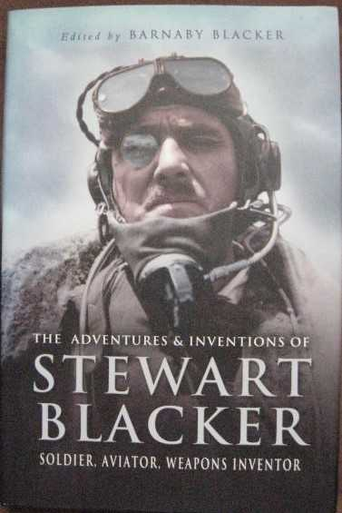 Barnaby Blacker THE ADVENTURES AND INNOVATIONS OF STEWART BLACKER First Edition Signed
