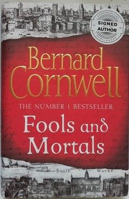 Bernard Cornwell FOOLS AND MORTALS First Edition Signed