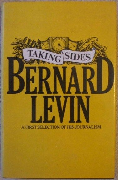 Bernard Levin TAKING SIDES First Edition Signed