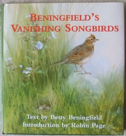 Betty Beningfield Robin Page BENINGFIELD'S VANISHING SONGBIRDS First Edition Signed