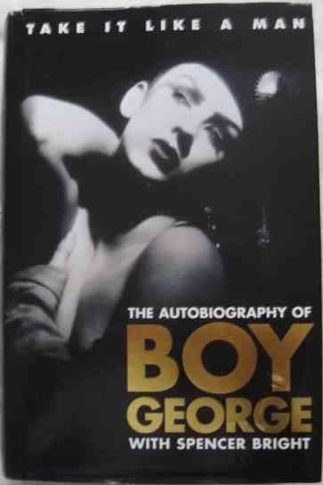 Boy George TAKE IT LIKE A MAN Signed Hardback