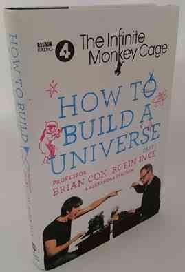 Brian Cox Robin Ince HOW TO BUILD A UNIVERSE PART 1 First Edition Signed