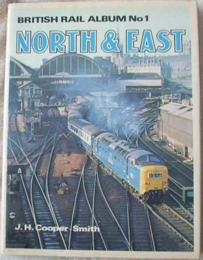 BRITISH RAIL ALBUM NO 1 THE NORTH AND EAST First Edition