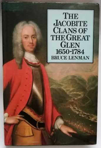Bruce Lenman THE JACOBITE CLANS OF THE GREAT GLEN First Edition