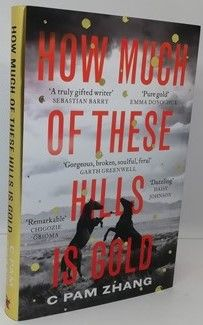 C Pam Zhang HOW MUCH OF THESE HILLS IS GOLD First Edition Signed