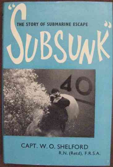 Capt W O Shelford SUBSUNK First Edition