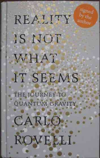 Carlo Rovelli REALITY IS NOT WHAT IT SEEMS First Edition Signed