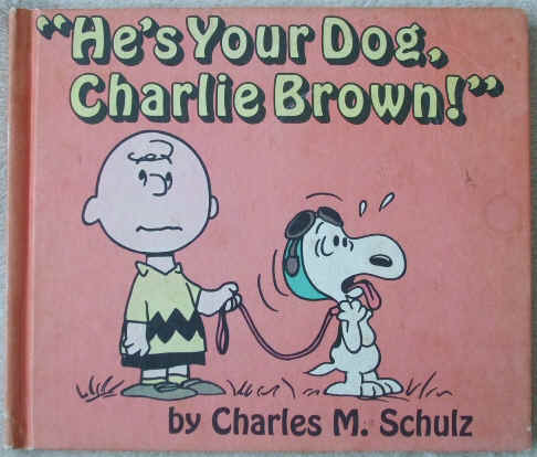 Charles M Schultz HE'S YOUR DOG CHARLIE BROWN First Edition
