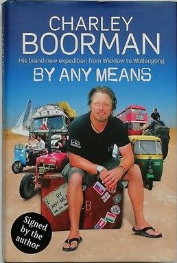 Charley Boorman BY ANY MEANS First Edition Signed