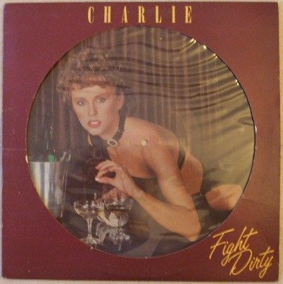 Charlie FIGHT DIRTY Vinyl LP Picture Disc