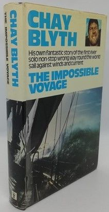 Chay Blyth THE IMPOSSIBLE VOYAGE First Edition Signed