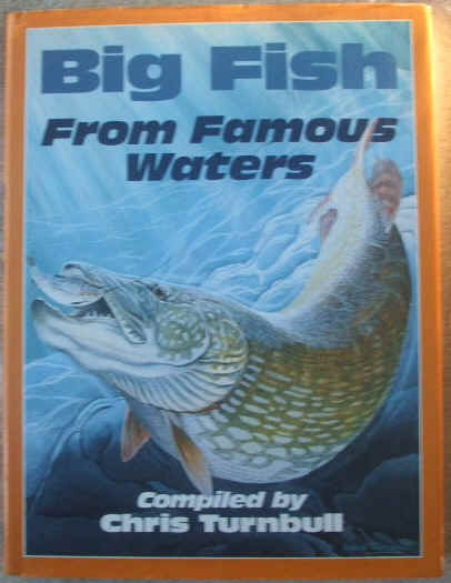 Chris Turnbull BIG FISH FROM FAMOUS WATERS First Edition
