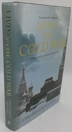 Christopher Mallaby LIVING THE COLD WAR First Edition Signed