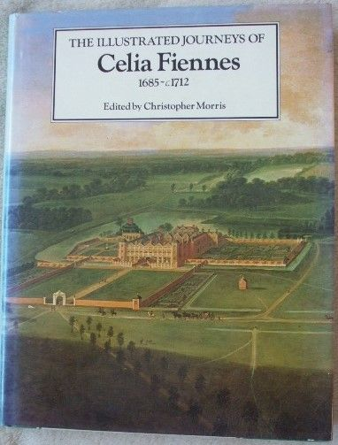 Christopher Morris THE ILLUSTRATED JOURNEYS OF CELIA FIENNES First Edition Signed By Ranulph Fiennes