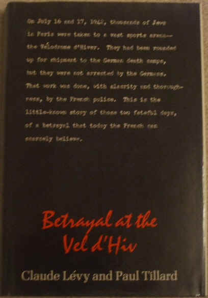 Claude Levy Paul Tillard BETRAYAL AT THE VEL D'HIV First Edition
