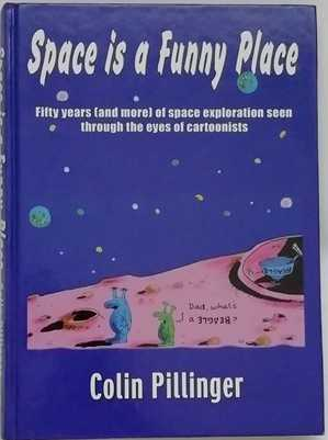 Colin Pillinger SPACE IS A FUNNY PLACE Signed Limited Edition