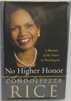 Condoleezza Rice NO HIGHER HONOR First Edition Signed