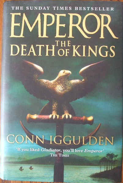 Conn Iggulden EMPEROR THE DEATH OF KINGS First Edition