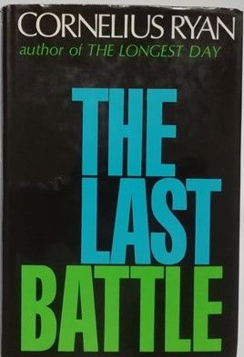 Cornelius Ryan THE LAST BATTLE First Edition