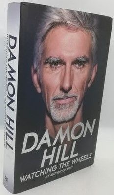 Damon Hill WATCHING THE WHEELS First Edition Signed
