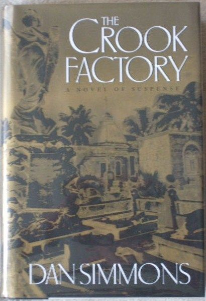 Dan Simmons THE CROOK FACTORY First Edition Signed