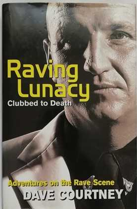 Dave Courtney RAVING LUNACY First Edition Signed