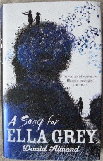 David Almond A SONG FOR ELLA GREY First Edition Signed