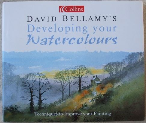 David Bellamy DEVELOPING YOUR WATERCOLOURS Signed Hardback