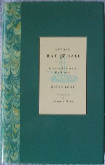 David Foot BEYOND BAT AND BALL First Edition Signed