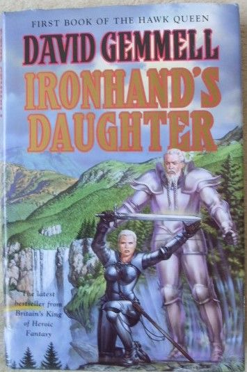 David Gemmell IRONHAND'S DAUGHTER First Edition