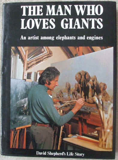 David Shepherd THE MAN WHO LOVES GIANTS Signed First Edition