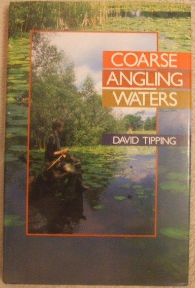 David Tipping COARSE ANGLING WATERS First Edition