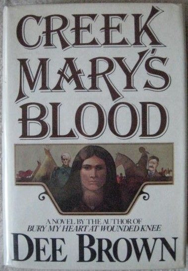 Dee Brown CREEK MARY'S BLOOD Signed Hardback