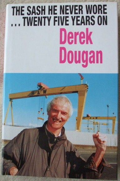 Derek Dougan THE SASH HE NEVER WORE Signed Hardback