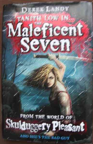 Derek Landy THE MALEFICENT SEVEN First Edition Signed