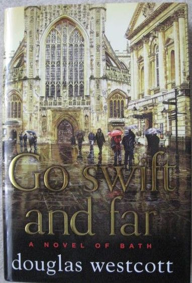 Douglas Westcott GO SWIFT AND FAR First Edition Signed
