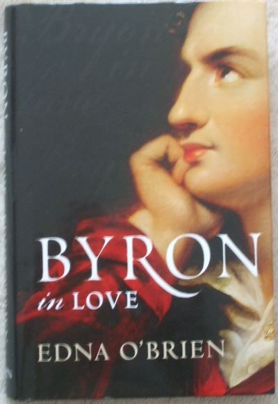 Edna O'Brien BYRON IN LOVE Signed Hardback
